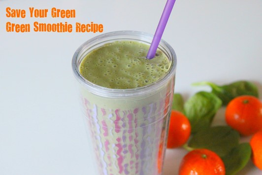 """Save Your Green"" Green Smoothie"
