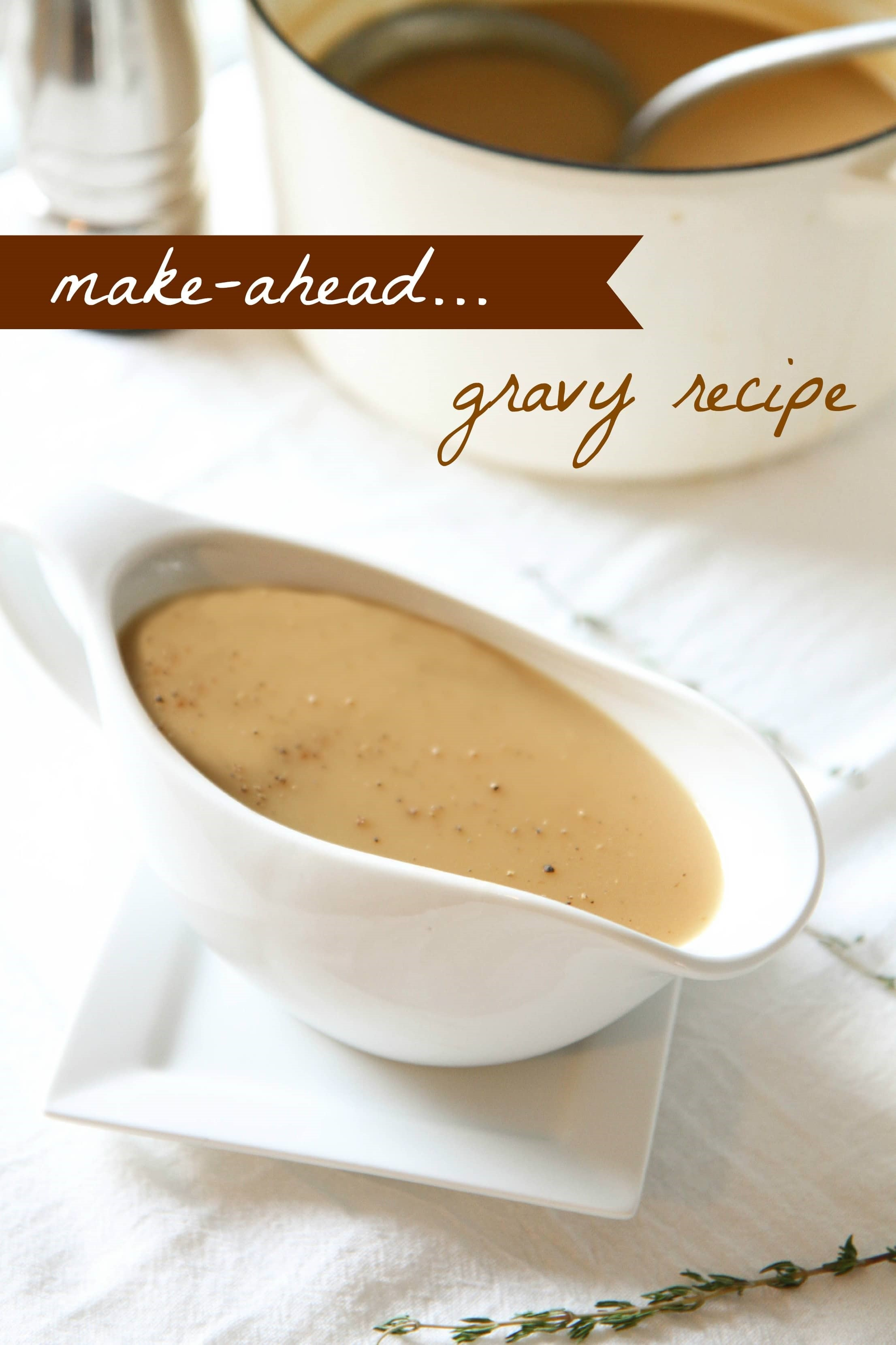 Make Ahead Gravy Recipe from MomAdvice.com.