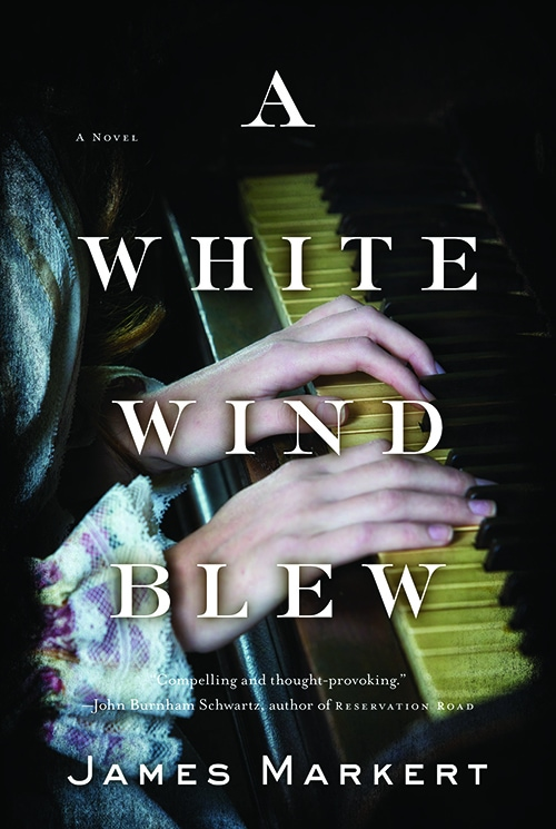 March Book Club Selection: A White Wind Blew by James Markert