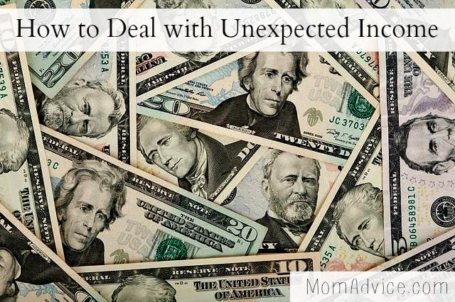 How to Deal with Unexpected Income