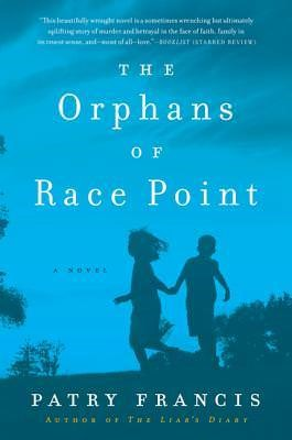 The Orphans Of Race Point by Patry Francis