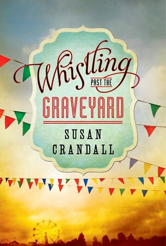 Whistling Past the Graveyard by Susan Crandall