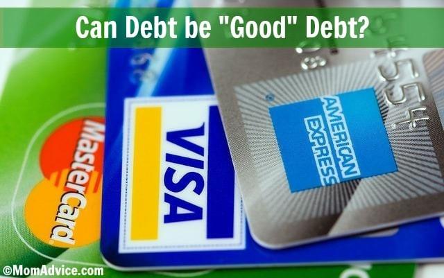 Can debt be good debt via MomAdvice.com