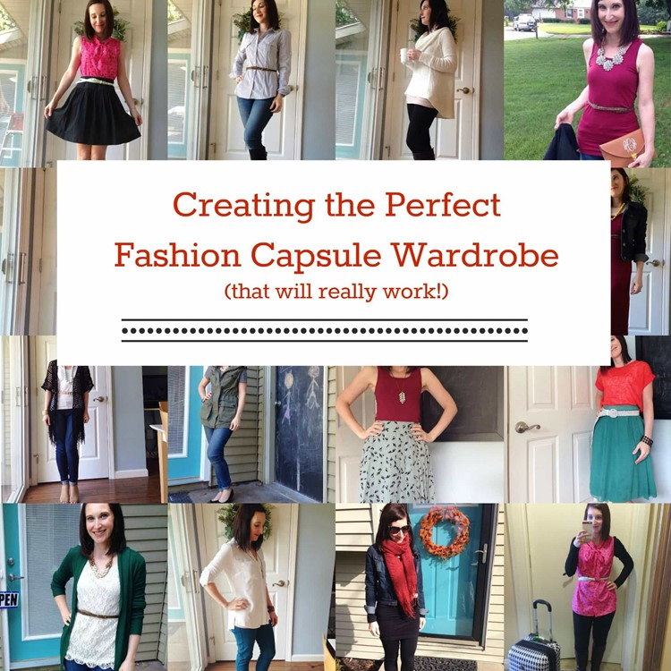 Creating the Perfect Fashion Capsule Wardrobe (That Will REALLY Work!)