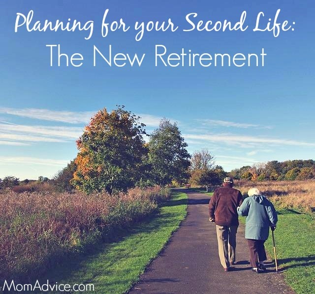 Planning for your Second Life The New Retirement