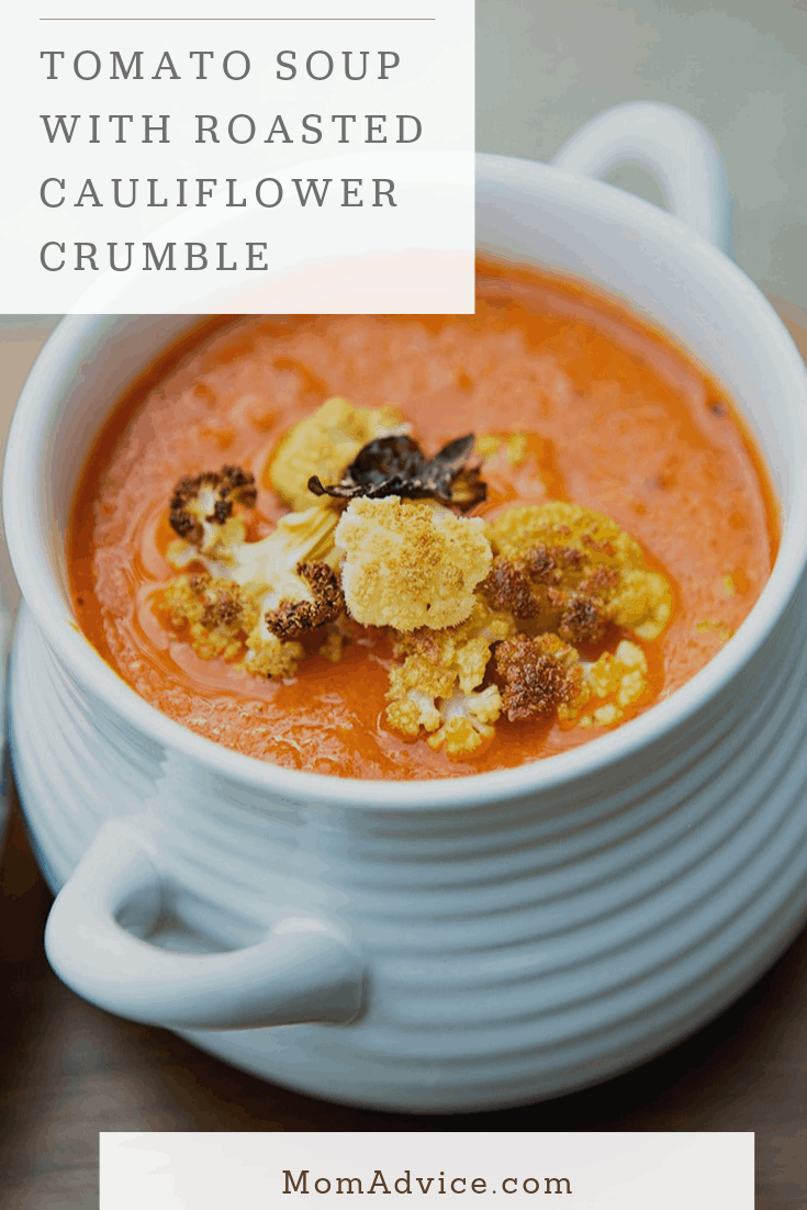 Tomato soup with roasted cauliflower crumbed / MomAdvice.com
