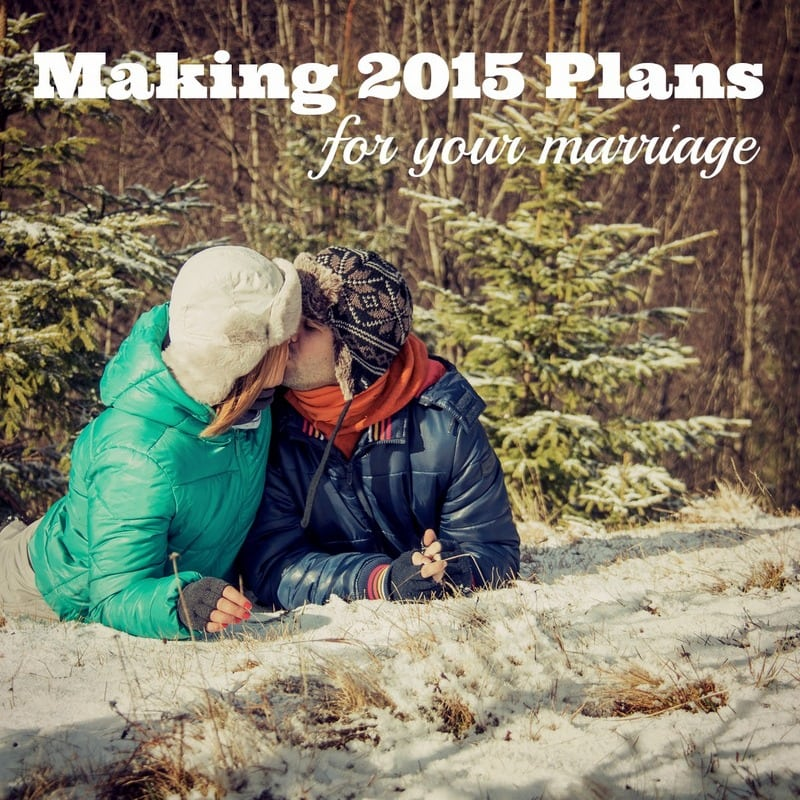 Making 2015 Plans for Your Marriage