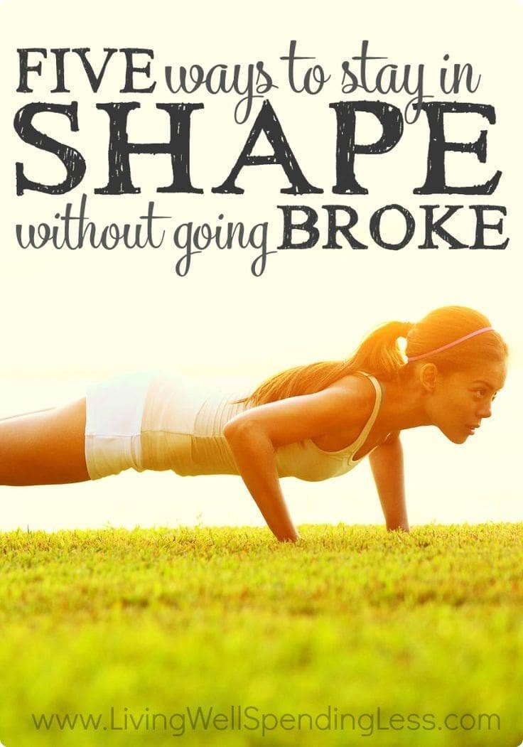 Stay in Shape via Living Well Spending Less