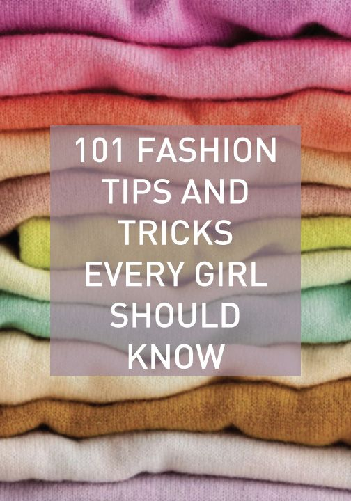 101 fashion tips via StyleCaster