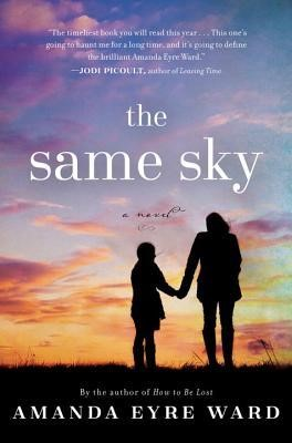 The Same Sky by Amanda Eyre Ward