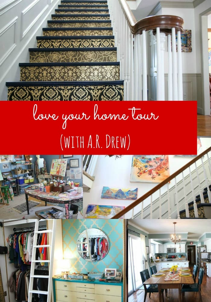 Love Your Home Tour (With A.R. Drew)