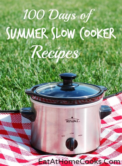 100 Days of Summer Slow Cooker via Eat At Home
