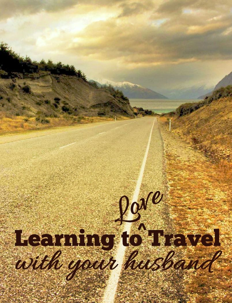 Tips for learning How to Love Traveling with Your Husband