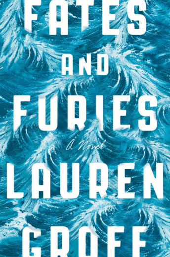 Fates & Furies by Lauren Groff
