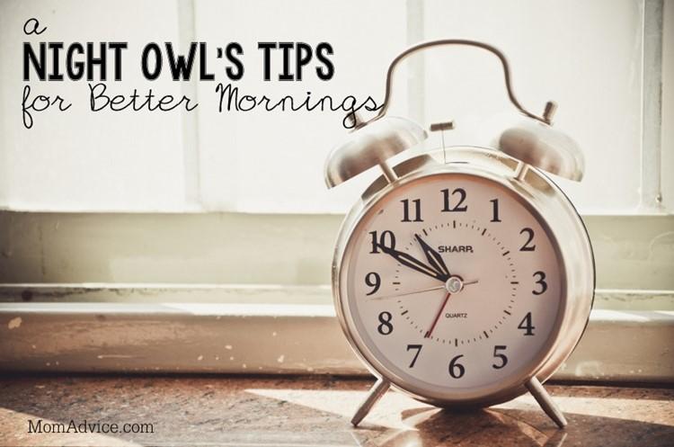 Night Owl's Tips for Better Mornings