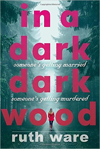 In A Dark Dark Wood by Ruth Ware