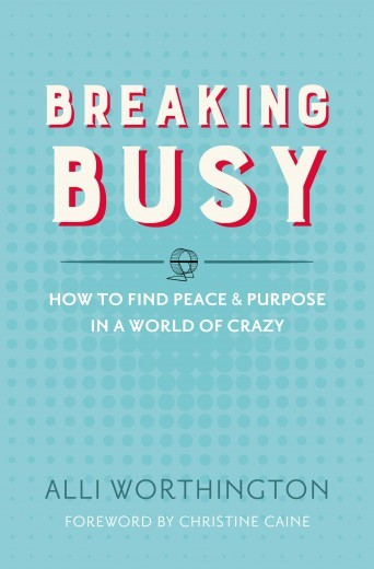Breaking Busy by Alli Worthington