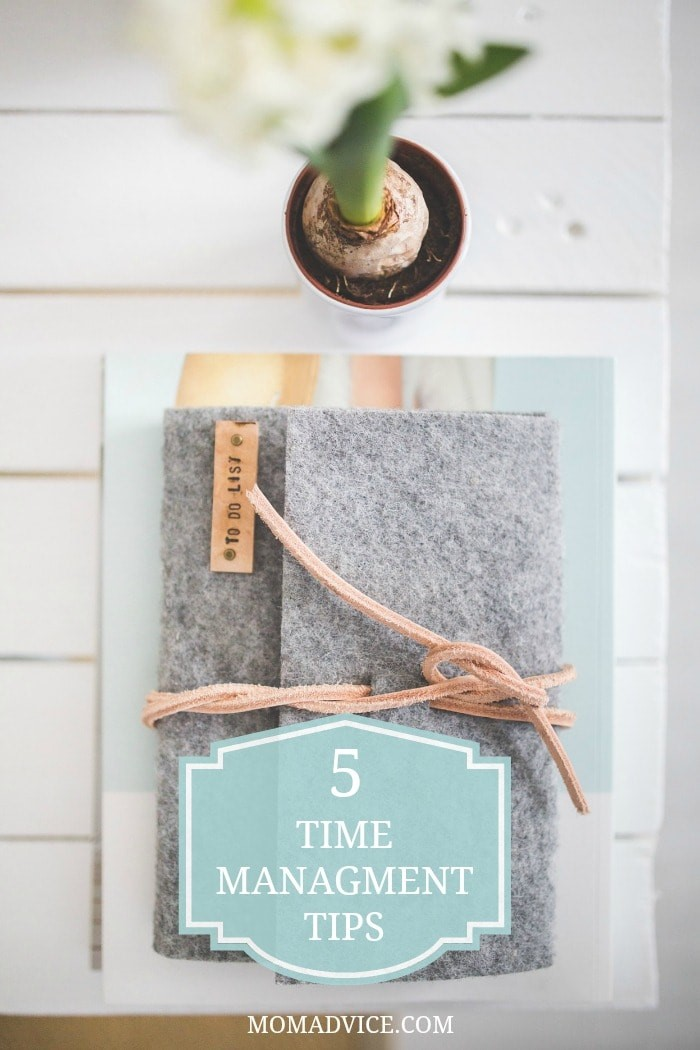 5 Time Management Tips for Moms- keep your hours from slipping away!