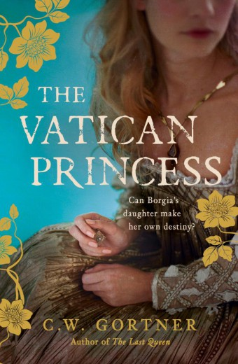 The Vatican Princess by C.W. Gortner