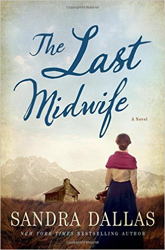 The Last Midwife by Sandra Dallas