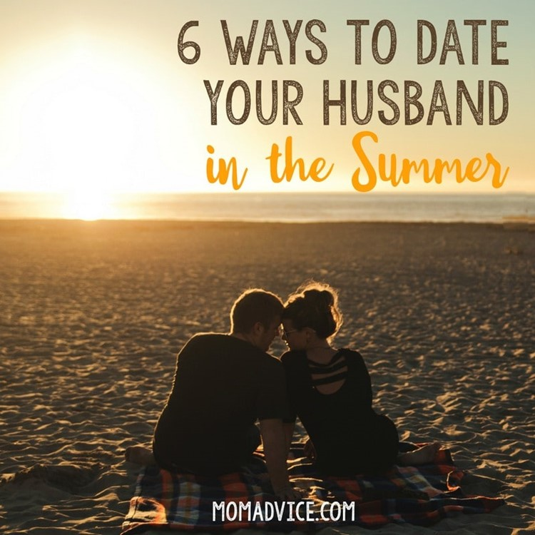 Tips for Dating Your Husband in the Summer