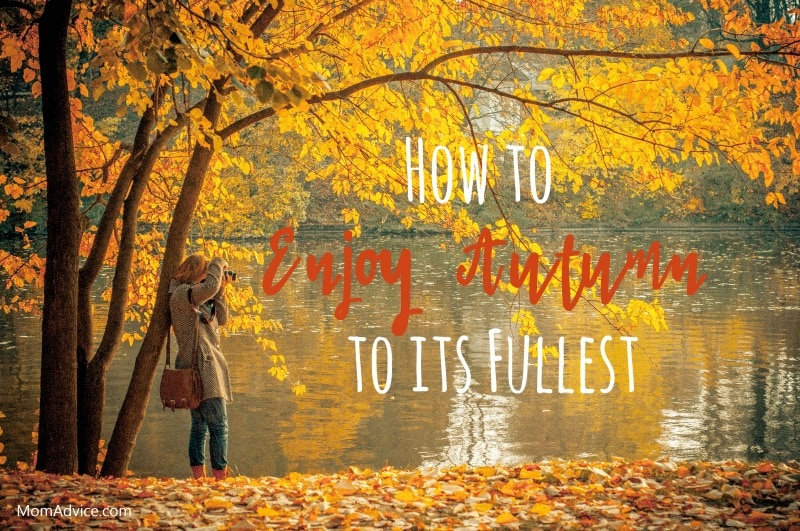 Tips to Enjoy Autumn at MomAdvice.com