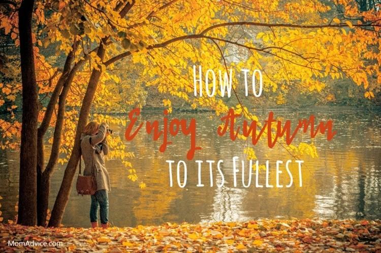 Tips to Enjoy Autumn at MomAdvice.com