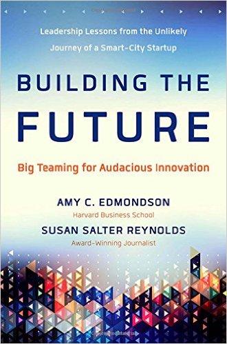 Building the Future by Amy Edmondson