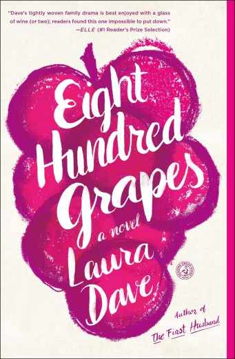 Eight Hundred Grapes by Laura Dave