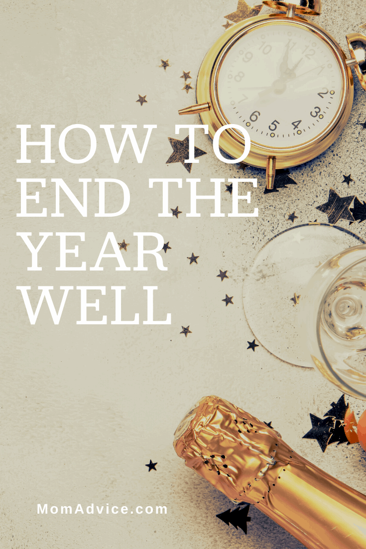 How to End the Year Well MomAdvice.com