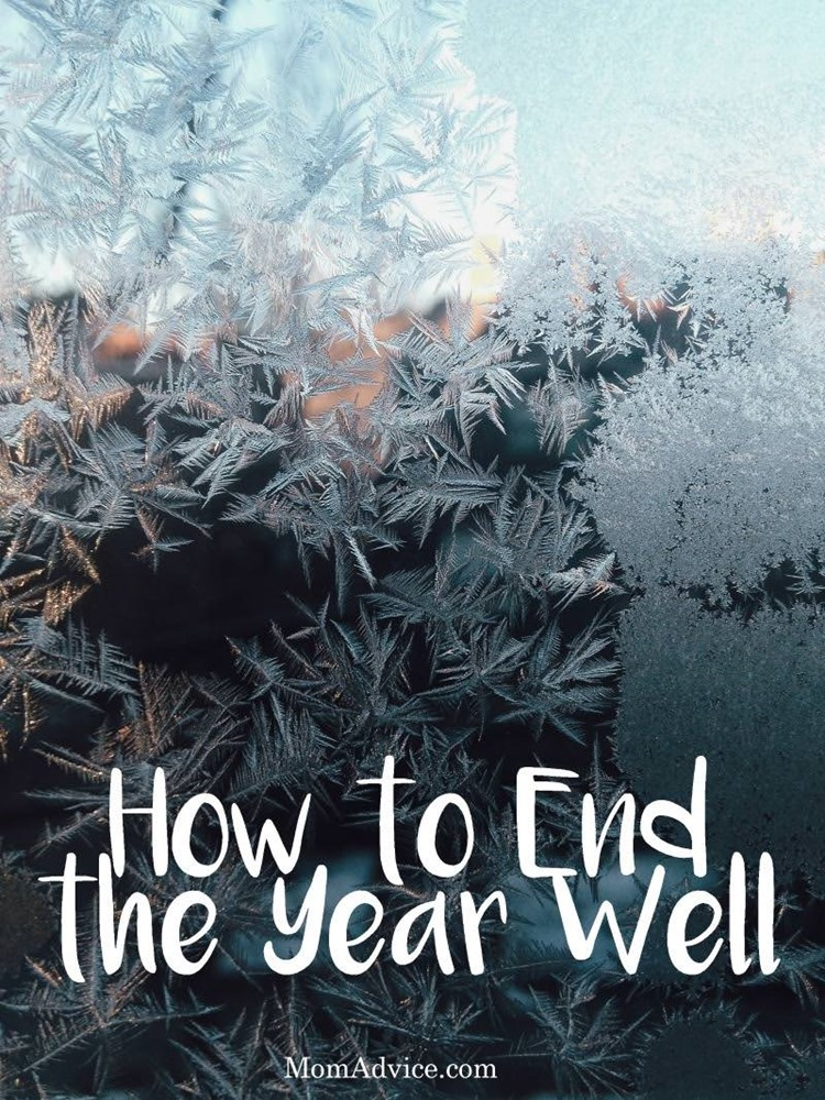 How to End the Year Well from MomAdvice.com