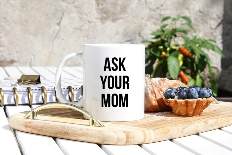Ask Your Mom Mug