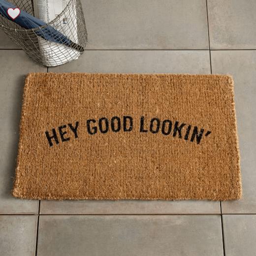 hey good lookin' mat