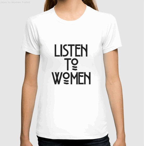 listen to women tee