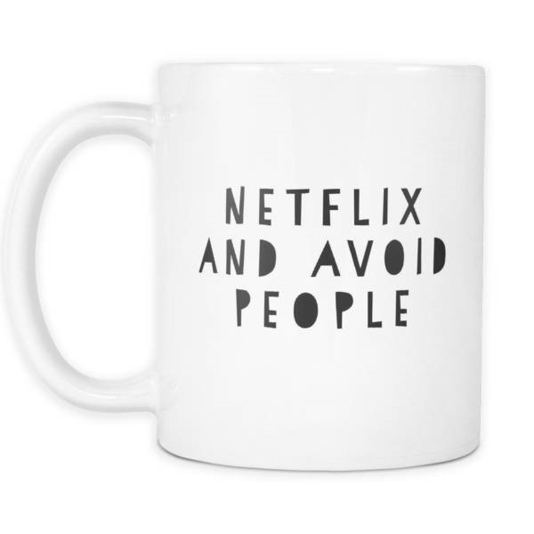 netflix and avoid people
