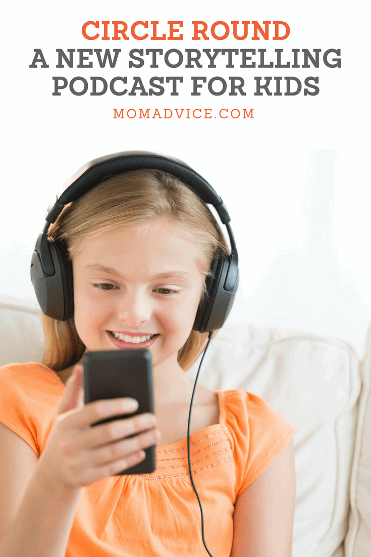 Circle Round Storytelling Podcast from MomAdvice.com
