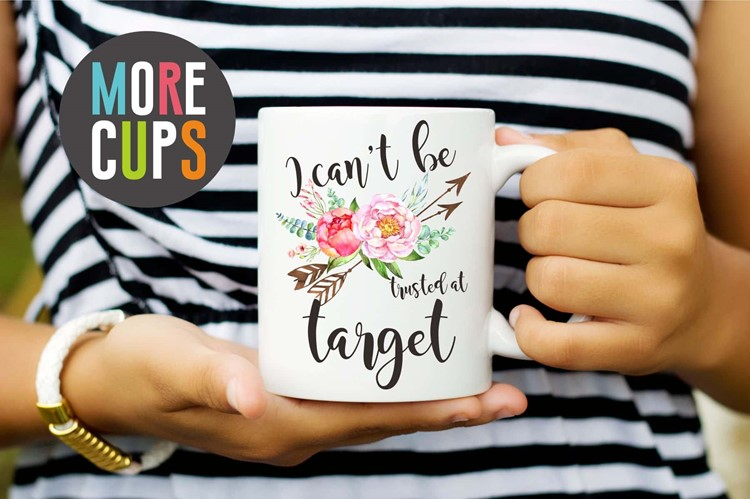 I Can't Be Trusted at Target Mug