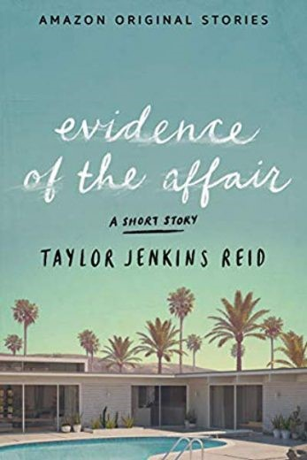 Evidence of the Affair by Taylor Jenkins Reid