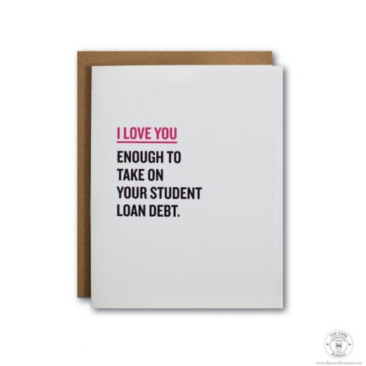 I Love You and Your Student Loan Debt