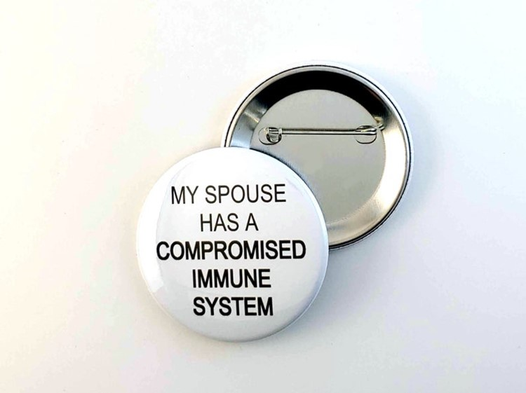 My Spouse Has a Compromised Immune System Button